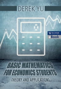 BASIC MATHEMATICS FOR ECONOMICS STUDENTS: THEORY AND APPLICATIONS
