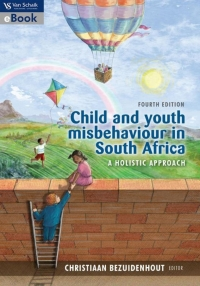 CHILD AND YOUTH MISBEHAVIOUR IN SA: A HOLISTIC APPROACH