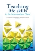 TEACHING LIFE SKILLS IN THE INTERMEDIATE PHASE