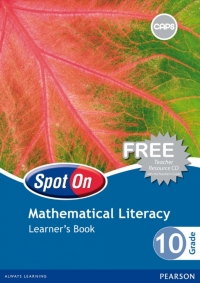 SPOT ON MATHEMATICAL LITERACY GR 10 (LEARNERS BOOK) (CAPS)