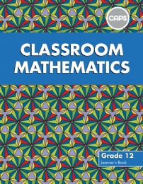 CLASSROOM MATHEMATICS GR 12 (LEARNERS BOOK) (CAPS)