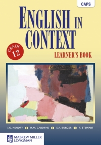 ENGLISH IN CONTEXT GR 12 (LEARNERS BOOK)
