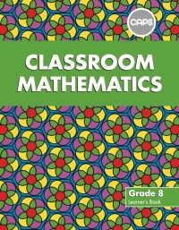 CLASSROOM MATHEMATICS GR 8 (LEARNERS BOOK) (CAPS)