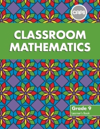 CLASSROOM MATHEMATICS GR 9 (LEARNERS BOOK) (CAPS)