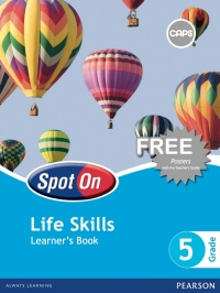 SPOT ON LIFE SKILLS GR 5 (LEARNERS BOOK)