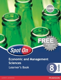 SPOT ON ECONOMICS AND MANAGEMENT SCIENCES GR 8 (LEARNERS BOOK)