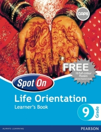 SPOT ON LIFE ORIENTATION GR 9 (LEARNERS BOOK )(CAPS)
