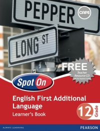 SPOT ON ENGLISH FIRST ADDITIONAL LANGUAGE GR 12 (LEARNERS BOOK)