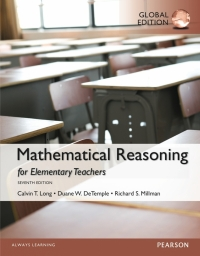 MATHEMATICAL REASONING FOR ELEMENTARY SCHOOL TEACHERS (GLOBAL EDITION)