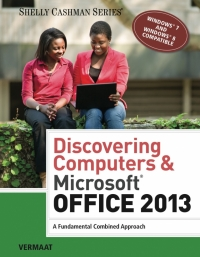 DISCOVERING COMPUTERS AND MICROSOFT OFFICE 2013: A FUNDAMENTAL COMBINED APPROACH