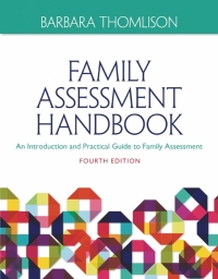 FAMILY ASSESSMENT HANDBOOK: AN INTRODUCTORY PRACTICE GUIDE TO FAMILY ASSESSMENT (VOLUME 1)