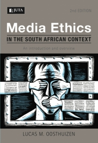 MEDIA ETHICS IN THE SA CONTEXT: AN INTRO AND OVERVIEW