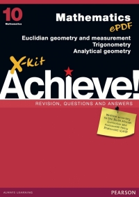 X KIT ACHIEVE! GR 10 MATHEMATICS: GEOMETRY AND TRIGONOMETRY