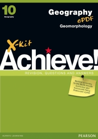 X KIT ACHIEVE! GR 10 GEOGRAPHY: GEOMORPHOLOGY