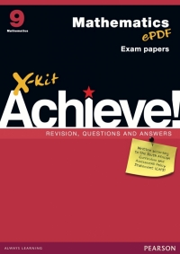 X KIT ACHIEVE MATHEMATICS GR 9: EXAM PRACTICE