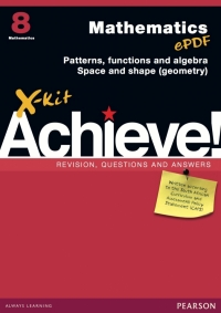 X KIT ACHIEVE MATHEMATICS GR 8: PATTERNS FUNCTIONS ALGEBRA SPACE AND SHAPE