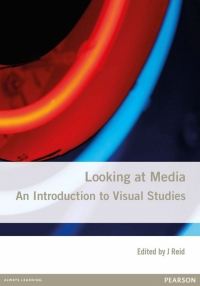 LOOKING AT MEDIA: AN INTRODUCTION TO VISUAL STUDIES